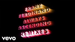 Nina Kraviz Vs Franz Ferdinand - Always Ascending (Nina Kraviz House Remix) (Official A...