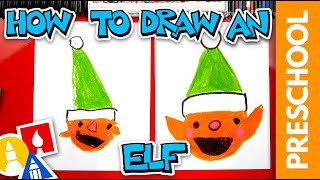How To Draw An Elf - Preschool