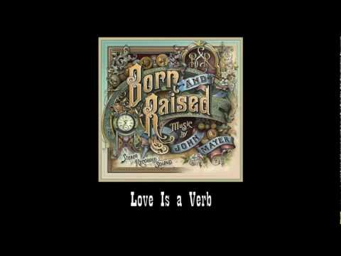 John Mayer - Love Is A Verb (#8 Born And Raised)