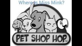 Pet Shop Hop: WHERE IS MISS MINK?!