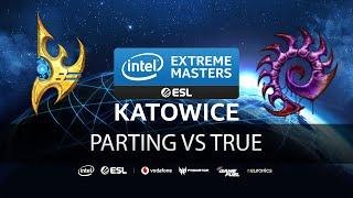 Parting vs True [PvZ] IEM Katowice 2020 Qualifiers - Starcraft 2