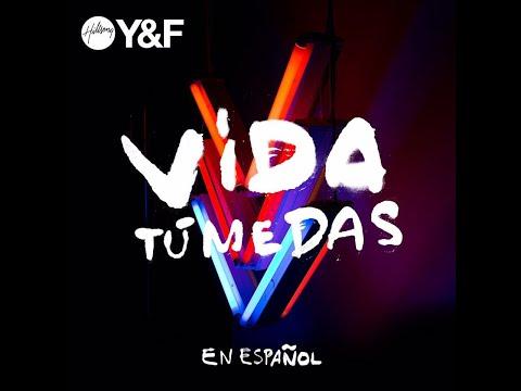 Vida Tu Me Das (This is Living) - Hillsong Young and Free en Español ft Lecrae