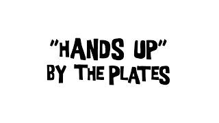 """The Plates """"Hands Up"""" - Music w/ Photos"""