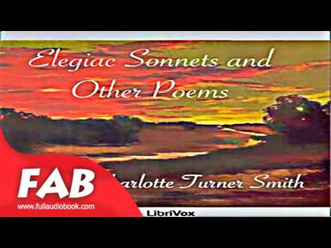 Elegiac Sonnets and Other Poems Full Audiobook by Charlotte Turner SMITH