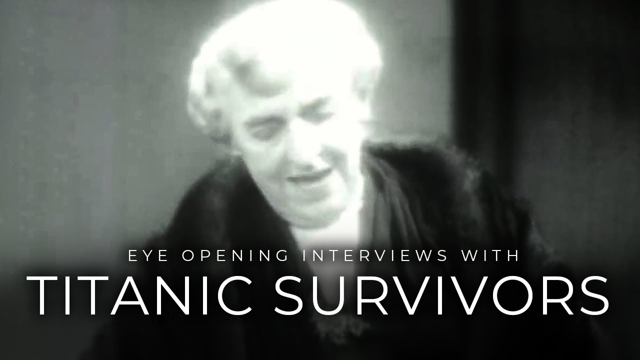 Titanic Survivors - Eye Opening Stories from Real Survivors
