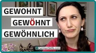 GEWOHNT - GEWÖHNT - GEWÖHNLICH | Typische Fehler - Deutsch lernen