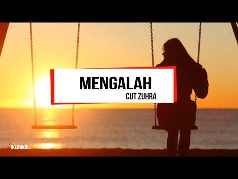 Cut Zuhra - Mengalah ( Lyric )
