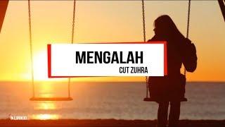 Cut Zuhra - Mengalah