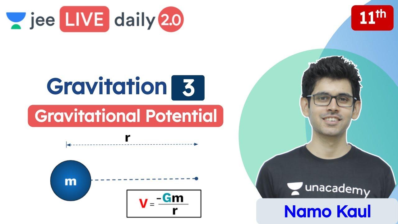 JEE: Gravitation L3 | Gravitational Potential | Class 11 | Unacademy JEE | JEE Physics | Namo Kaul