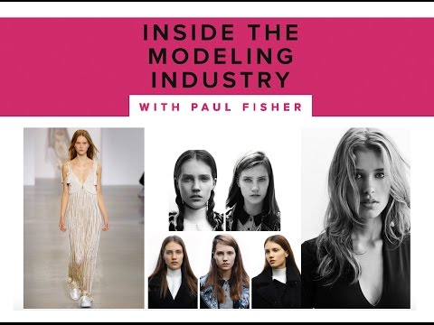 Inside The Modeling Industry   - Free Intro With Paul Fisher