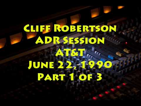 Cliff Robertson ADR Session for AT&T Commercial June 22,1990 Part 1