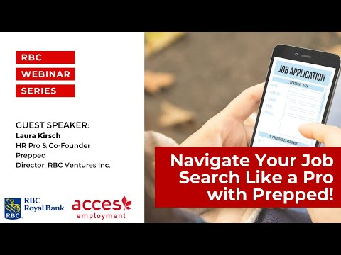 RBC Royal Bank Webinar | Navigate Your Job Search Like a Pro with Prepped!