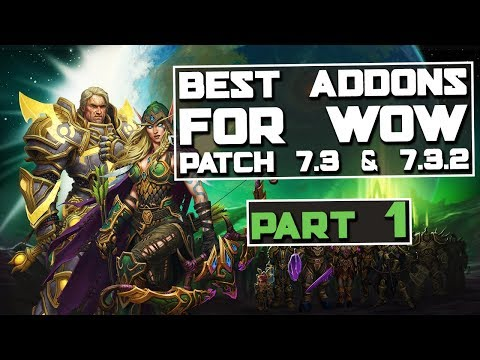 WoW Addons for patch 7.3 part 1 - WoW Legion Addons - World of Warcraft Addons