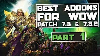 WoW Best Addons for patch 7.3 part 1 - WoW Legion Addons