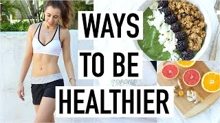 10 WAYS TO BE HEALTHY! Sneaky Tips To Be Healthier!