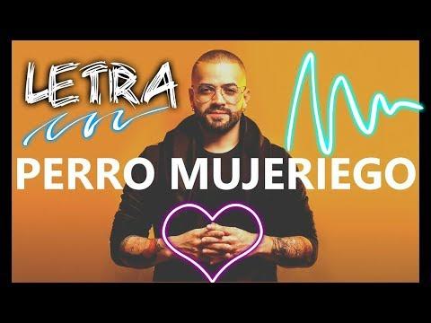 Perro Mujeriego – NACHO – (NUEVA CANCION) LETRA 2018