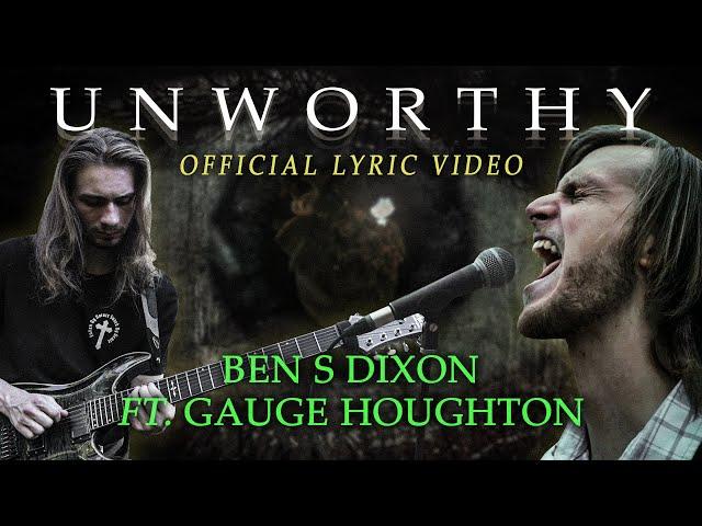 Unworthy (feat. Gauge Houghton) by Ben S Dixon // Lyric Video