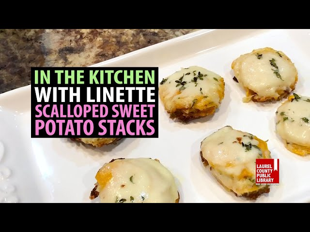In The Kitchen with Linette: Scalloped Sweet Potato Stacks