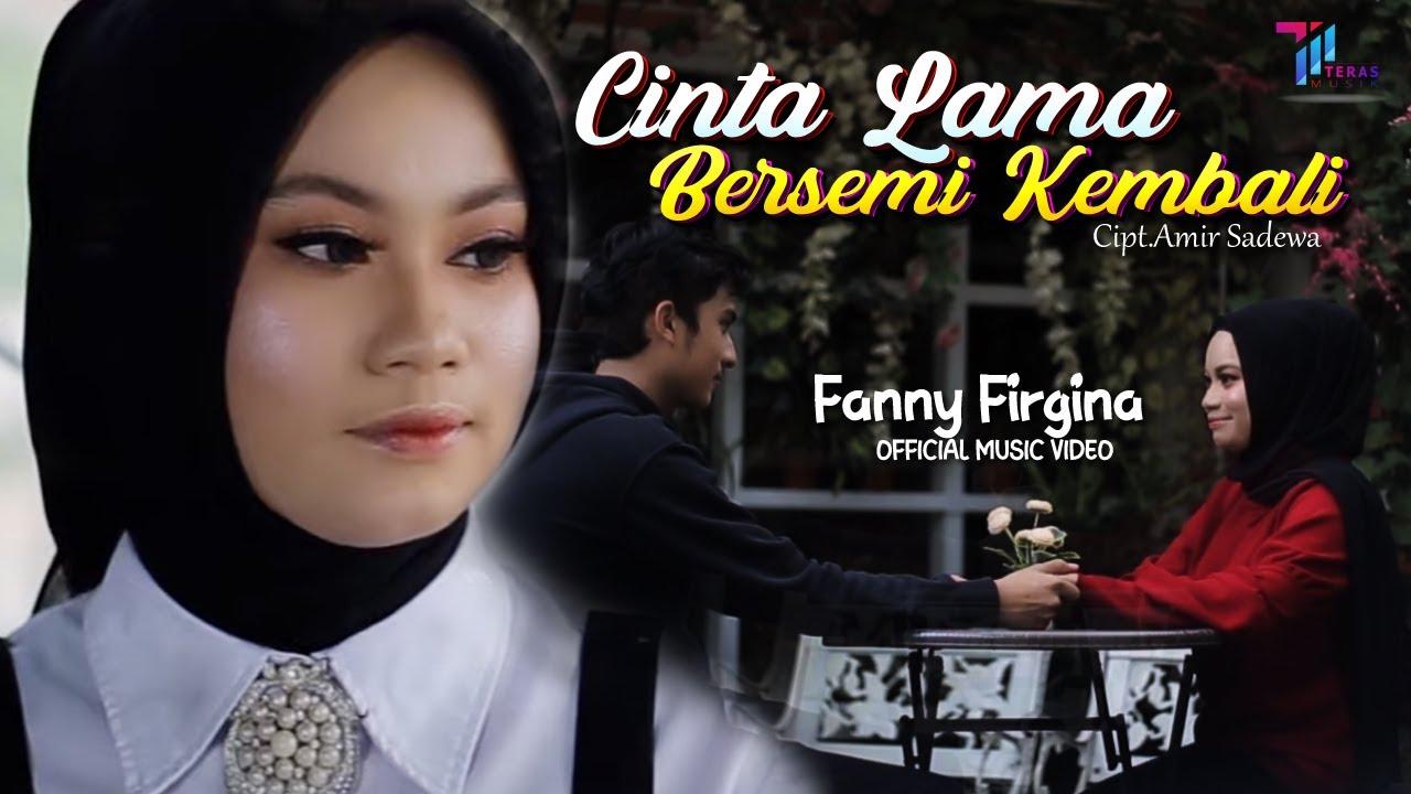 Fanny Firgina  -  CINTA LAMA BERSEMI KEMBALI ( Official Music Video TERAS MUSIK )