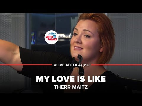 Therr Maitz - My Love Is Like (#LIVE Авторадио)