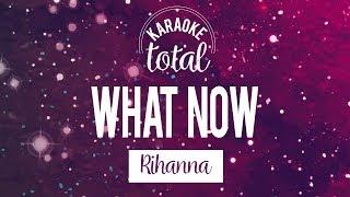 What now - Rihanna - Karaoke sin coros