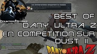 Counter Strike Global Offensive: Best Of Dany Ultra Z en Compétition sur Dust II