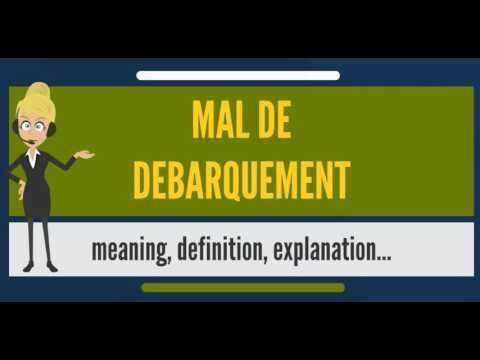 What is MAL DE DEBARQUEMENT? What does MAL DE DEBARQUEMENT mean?