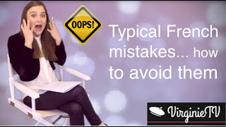 Typical French Mistakes... how to avoid them