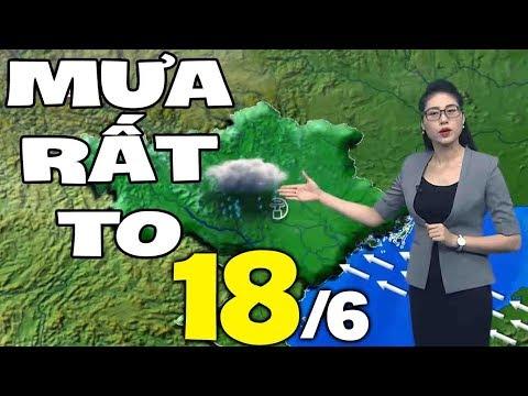 Dự báo thời tiết hôm nay và ngày mai 18/6 | Dự báo thời tiết đêm nay mới nhất
