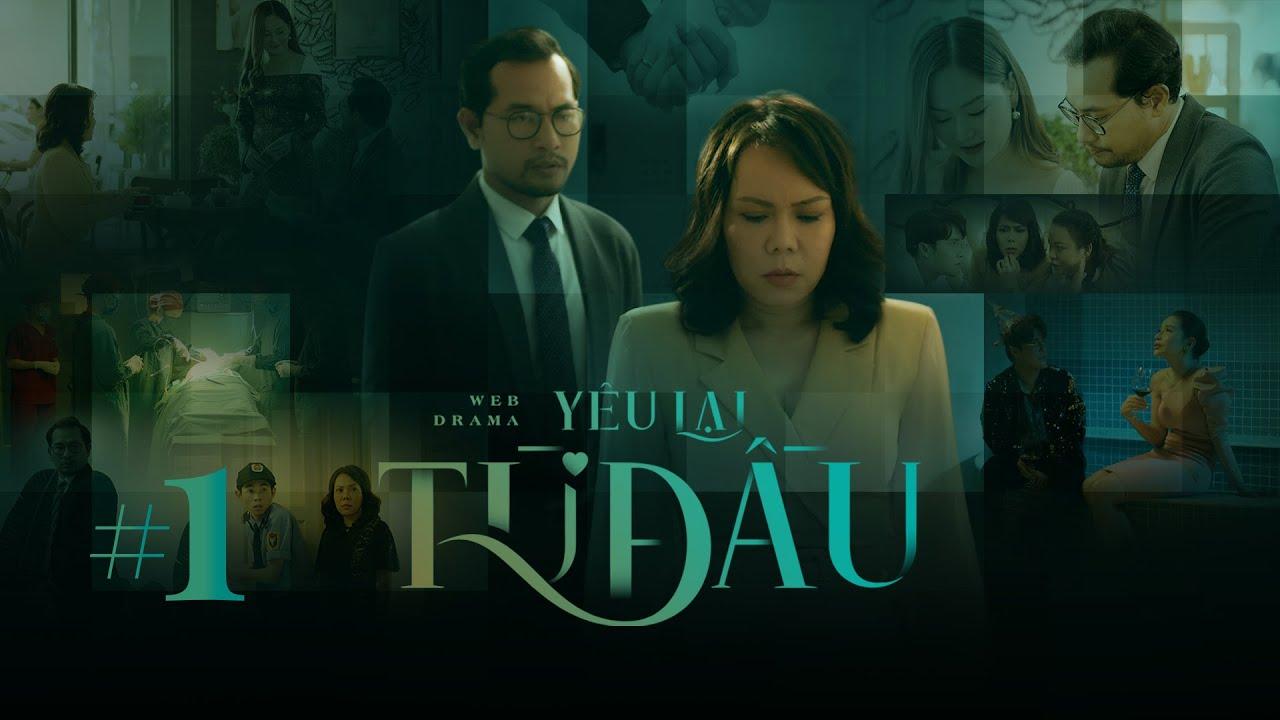 [Webdrama] YÊU LẠI TỪ ĐẦU - Tập 1 | Việt Hương, Huỳnh Đông, Lan Phương,Huỳnh Lập,Khả Như,Lê Trang
