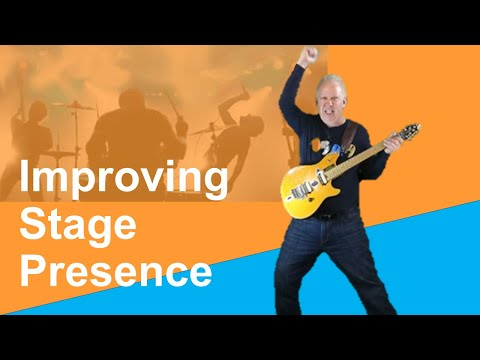 Improving Stage Presence - For Individuals and Bands [2020] |