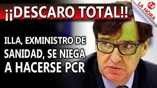 ESCANDALAZO: ¡¡ILLA  SE NIEGA A HACERSE PCR EN CAMPAÑA!!