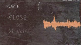 Close | Si Cliff | Lyric & Waveform Video