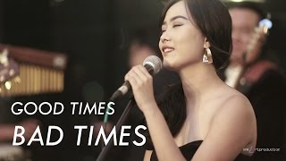 GOOD TIMES BAD TIMES - Edie Brickell (cover by LinkArt entertainment)