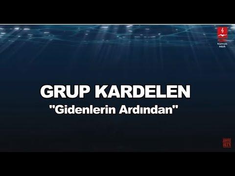 """GRUP KARDELEN  """"GİDENLERİN ARDINDAN"""""""