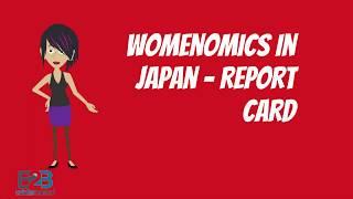 Womenomics in Japan - Report Card