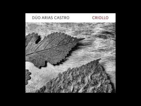 DÚO ARIAS CASTRO - Criollo (disco completo)