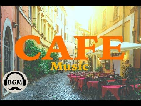 CAFE MUSIC - Bossa Nova & Jazz Instrumental Music - Background Music For Work, Study