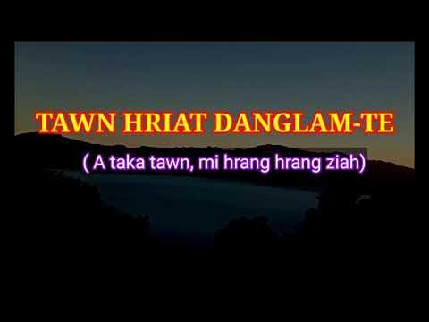Download TAWN HRIAT DANGLAM-TE