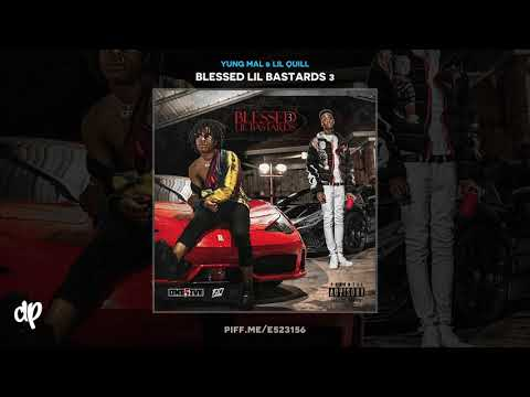 Yung Mal & Lil Quill - Been In These Streets [Blessed Lil Bastards 3]