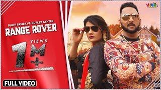 Range Rover : Sukhi Samra Ft. Gurlez Akhtar (Official ) Latest Punjabi Songs 2019