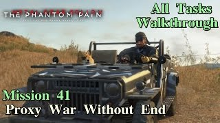 Metal Gear Solid V: The Phantom Pain ★ Mission 41: Proxy War Without End [ All Tasks ]