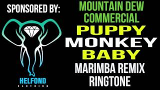 Mountain Dew - Puppy Monkey Baby Marimba Remix Ringtone and Alert (Superbowl Commercial Remix)