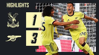 HIGHLIGHTS | Pepe and Martinelli with the goals! | Crystal Palace 1-3 Arsenal | Premier League
