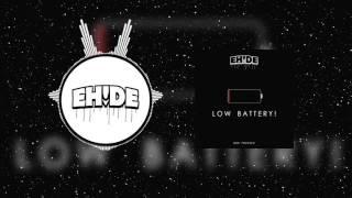 EH!DE - Low Battery!  (80k Freebie)