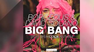 Baixar - Borgeous David Solano Big Bang 2015 Life In Color Anthem Official Grátis