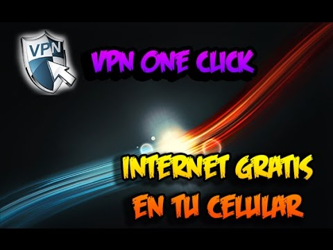 Vpn One Click - Internet GRATIS En Tu Celular!!!! 2015