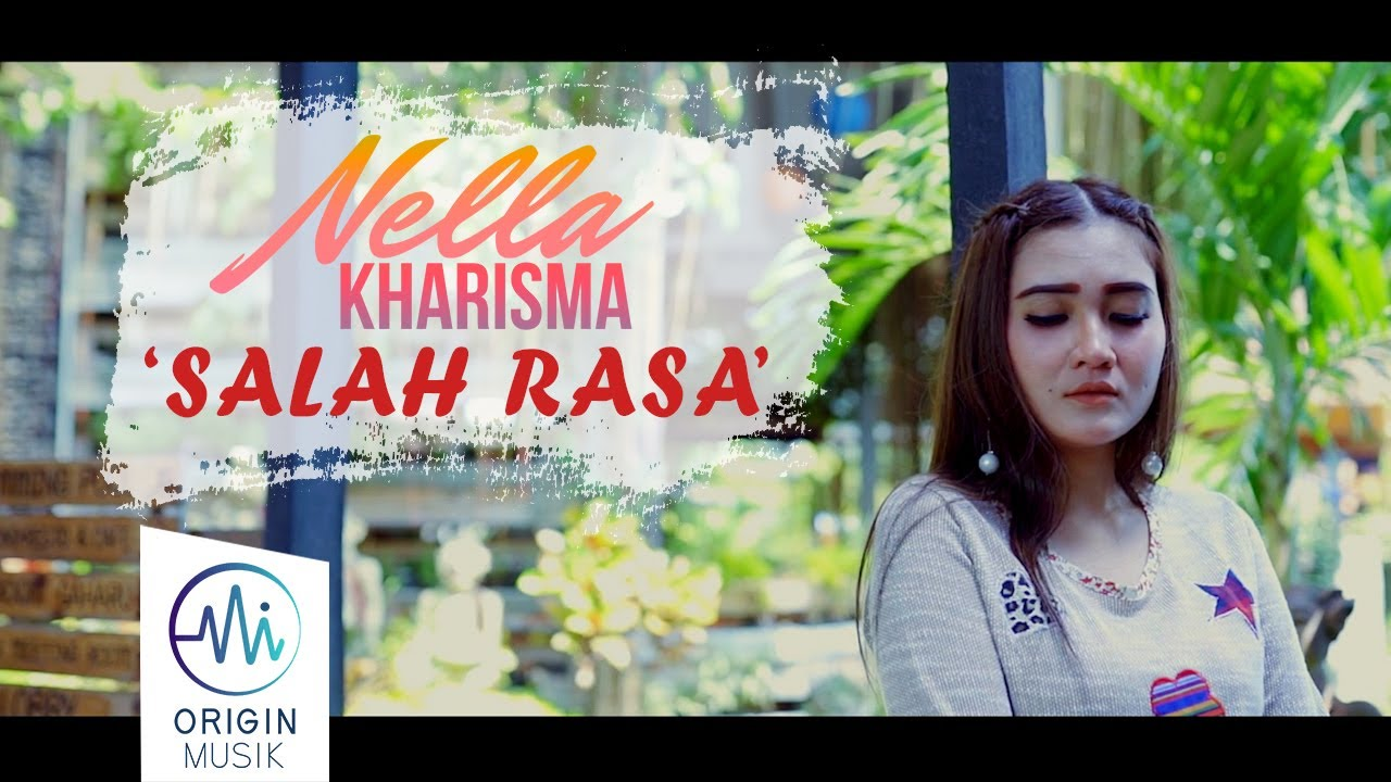 NELLA KHARISMA - SALAH RASA (Official Music Video) #1