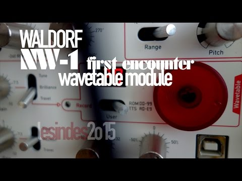 WALDORF NW-1// Wavetable Module // First Encounter