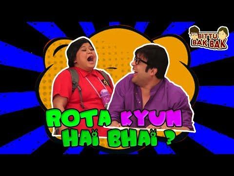 Rota Kyun Hai Bhai?   Bittu Bak Bak thumbnail